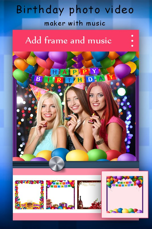Happy Birthday Video Maker With Music Amp Photos Download And